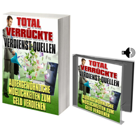 Total verrückte Verdienst-Quellen