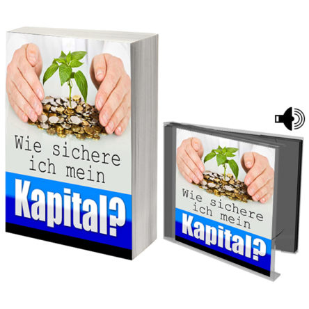 Wie sichere ich mein Kapital?